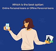 Which is the best option: Online Personal loans or Offline Personal loans