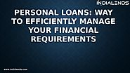 Personal loans: Way to efficiently manage your financial requirements