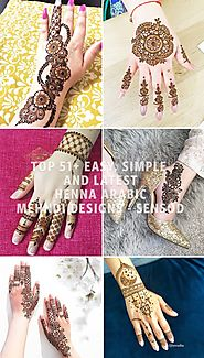 Top 51+ Easy, Simple and Latest Henna Arabic Mehndi Designs - Sensod - Create. Connect. Brand.