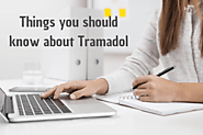 Things You Need to Know About Tramadol