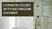 Common Issues With Bathroom Shower