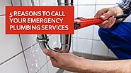 5 Reasons To Call Your Emergency Plumbing Services