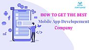 How to get the best mobile app development company?
