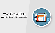 WordPress CDN – The Most Effective Way to Speed Up Your Site