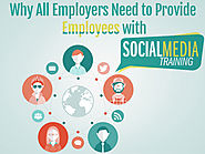Why All Employers Need To Provide Employees with Social Media Training