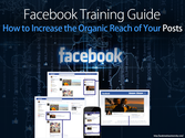 Facebook Training Guide: How to Increase the Organic Reach of Your Posts