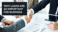Why loans are so important for business