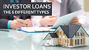Investor loans—The 6 Different Types