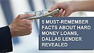 5 must remember facts about hard money lenders dallas revealed