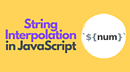 String Interpolation in JavaScript