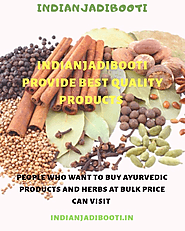 IndianJadiBooti provide best quality ayurvedic products and herbs all over the world.