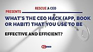 21 Entrepreneurs Explain the CEO Hack They Use to be Effective and Efficient - Business Startup ideas, Entrepreneur N...