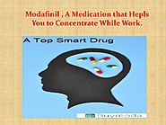 Modafinil, A Medication that Hepls You to Concentrate While Work.