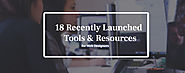 18 Recently Launched Tools & Resources for Web Designers