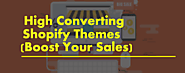 High Converting Shopify Themes: 8+ Themes to Boost Sales in 2020