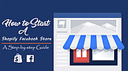 A Step-by-step Guide to Start a Shopify Facebook Store