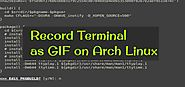 How to Record Terminal Screen as an animated GIF file on Arch Linux