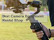 Best Camera Equipment Rental Shop