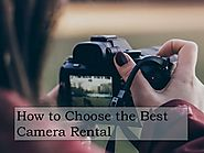 How to Choose the Best Camera Rental