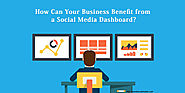 How Can Your Business Benefit from a Social Media Dashboard?