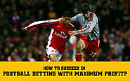 How to Succeed in Football Betting with Maximum Profit? - https://www.bestpredictionfootball.com