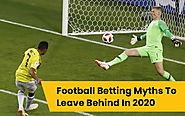 Football Betting Myths To Leave Behind In 2020 - https://www.bestpredictionfootball.com