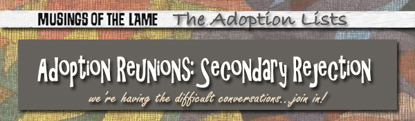 Headline for Adoption Reunions: Secondary Rejections & Why Things Go Wrong