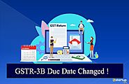 Due Dates for filing GSTR-3B Return Changed