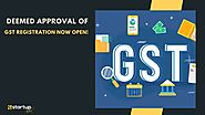 Ban on Deemed Approval of GST Registration Lifted