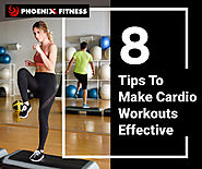 8 Tips TO Make Cardio Workouts Effective - Phoenix