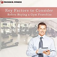 8 Key Factors To Consider Before Buying A Gym Franchise
