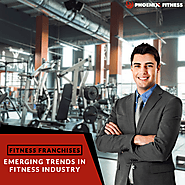 Fitness Franchise – Emerging Trends In Fitness Industry