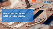 Best Selling Smartphones Under Rs. 20,000 in India