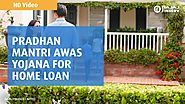 Know everything about PMAY scheme Home Loan
