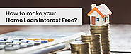 How to make your home loan interest free