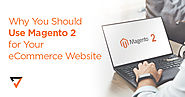 Why You Should Use Magento 2 for Your eCommerce Website | Verz Design