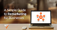 A Simple Guide to Remarketing for Businesses | Verz Design
