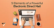 5 Elements of a Powerful Electronic Direct Mail (EDM) | Verz Design