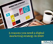 5 reasons you need a digital marketing strategy in 2020