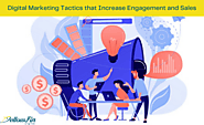 5 Effective Digital Marketing Tactics that Increase Engagement and Sales