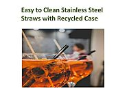 Easy to Clean Stainless Steel Straws with Recycled Case