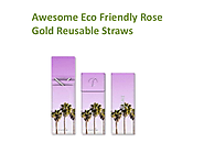Awesome Eco Friendly Rose Gold Straws