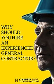 Why should you hire an experienced general contractor?