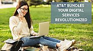 AT&T Bundles – Your Digital Services Revolutionized
