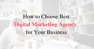 How to Choose the Best Digital Marketing Agency for Business - GeeksChip