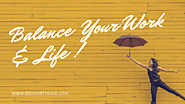 Siddharth Kaul - Some Mind-Blowing Tips for Better Work-Life Balance