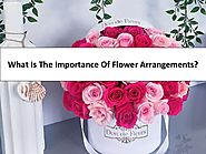 What Is The Importance Of Flower Arrangements