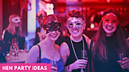 Top 11 Classiest Hen Party Ideas for 2020 - Beauty Around The Corner