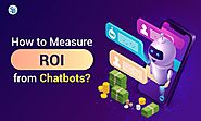 How to Measure the ROI of Chatbots? - Chatbots Life