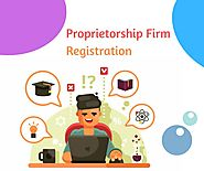 Complete Process of Proprietorship Firm Registration India